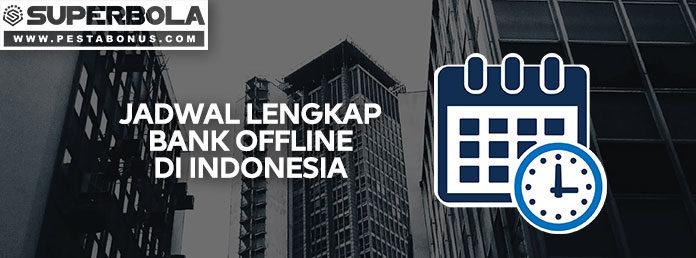 Jadwal Bank Offline di Indonesia